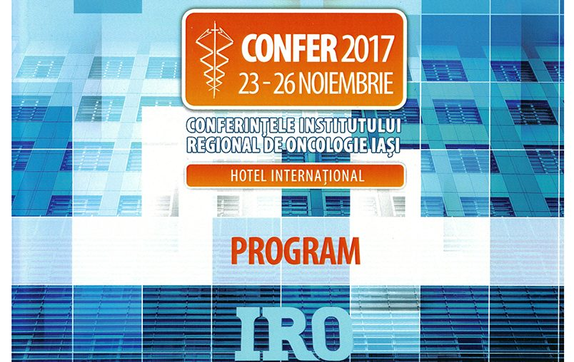 CONFER 2017- THE CONFERENCES OF THE IASI REGIONAL INSTITUTE OF ONCOLOGY